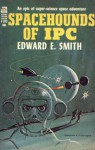 "Spacehounds of IPC - E.E. ""Doc"" Smith"