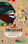 Kaszanka jako forma życia duchowego - Zbigniew Mentzel