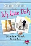 """Moin Moin"" heißt ""Ich liebe dich!"" (Love & Thrill 1) - Kristina Günak, Stefanie Ross"