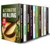 Alternative Healing Box Set (10 in 1): Medicinal Herbs, Healing Power of Essential Oils, Crystals, Natural Antibiotics (Medicinal Herbs & Homesteading) - Abby Chester, Marisa Lee, Ronnie Cooper, Sarah Benson, Kathy Chen, Carmen Haynes, Jerilyn Hudson, Carrie Bishop