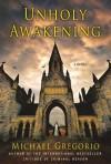 Unholy Awakening: A Novel (Hanno Stiffeniis Mysteries) - Michael Gregorio