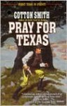 Pray for Texas - Cotton Smith