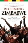 Becoming Zimbabwe. A History From The Pre Colonial Period To 2008 - Brian Raftopoulos, Alois Mlambo