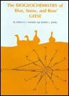 The Biogeochemistry of Blue, Snow, and Ross' Geese - Harold Carsten Hanson, Robert L. Jones