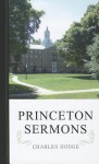 Princeton Sermons: Outlines of Discourses Doctrinal and Practical - Charles Hodge