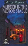 Murder In The Motor Stable: (Auguste Didier Mystery 9) - Amy Myers