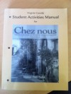 Student Activities Manual for Chez nous: Branché sur le monde francophone - Albert Valdman, Cathy Pons, Mary Ellen Scullen