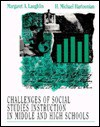 Challenges of Social Studies Instruction in Middle and High Schools: Developing Enlightened Citizens - Margaret A. Laughlin
