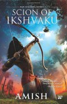 Scion of Ikshvaku - Amish Tripathi