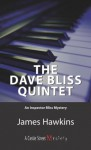 Dave Bliss Quintet, The: An Inspector Bliss Mystery - James Hawkins