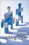 Working It Out - John Masterson