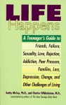 Life happens: a teenager's guide to friends, failu - Kathy McCoy
