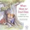 When Mom or Dad Dies: A Book for Comfort for Kids (Elf-Help Books for Kids) - Daniel Grippo, R.W. Alley