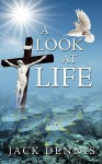 A Look at Life - Jack Dennis