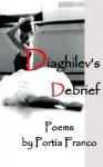 Diaghilev's Debrief - Portia Franco