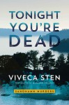 Tonight You're Dead - Viveca Sten, Marlaine Delargy