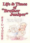 """Life & Times of """"Brother Juniper"""" by Philip Young - Philip Young"""