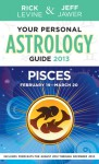 Your Personal Astrology Guide 2013 Pisces - Rick Levine, Jeff Jawer