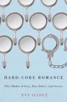 "Hard-Core Romance: ""Fifty Shades of Grey,"" Best-Sellers, and Society - Eva Illouz"