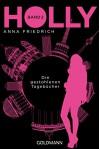 Holly. Die gestohlenen Tagebücher: Band 2 (Holly-Reihe) - Anna Friedrich