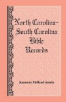 North Carolina -- South Carolina Bible Records - Jeannette Holland Austin