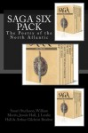 Saga Six Pack: The Poetry of the North Atlantic - Anonymous, Snorri Sturluson, William Morris, Jennie Hall, J. Lesslie Hall, Arthur Gilchrist Brodeur