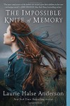 The Impossible Knife of Memory by Laurie Halse Anderson (2015-06-02) - Laurie Halse Anderson