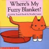 Where's My Fuzzy Blanket: A Lift & Touch Book - Noelle Carter