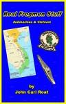 Real Frogmen Stuff: Submarines & Vietnam - John Carl Roat, David Franklin