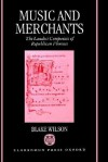 Music and Merchants - The Laudesi Companies of Republican Florence - Blake Wilson