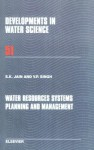 Water Resources Systems Planning and Management - Sharad K. Jain, Vijay P. Singh