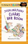 I'm Going to Read® (Level 3): Joselina Piggy Cleans Her Room - Elizabeth Claire Alberts, Nancy Markham Alberts