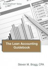 The Lean Accounting Guidebook: How to Create a World-Class Accounting Department - Steven M. Bragg