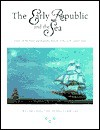 The Early Republic And The Sea: Essays On The Naval And Maritime History Of The Early United States - William S. Dudley, Michael J. Crawford