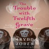 The Trouble with Twelfth Grave: A Novel - Darynda Jones, -Macmillan Audio-, Lorelei King