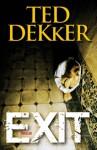 Exit - Ted Dekker, Roelof Posthuma