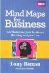 Mind Maps for Business: Revolutionise Your Business Thinking and Practice - Tony Buzan, Chris Griffiths