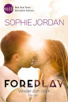 Foreplay - Vorspiel zum Glück (Ivy Chronicles 1) - Sophie Jordan, Gisela Schmitt