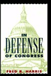 In Defense of Congress - Fred R. Harris