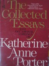 The Collected Essays And Occasional Writings Of Katherine Anne Porter. - KATHERINE ANNE PORTER