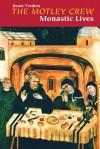 The Motley Crew: Monastic Lives - Benet Tvedten