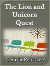 The Lion and Unicorn Quest - Cecilia Peartree