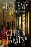 Alchemy: a story of perfect murder - an historical psychological suspense thriller - Chris James