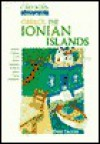 The Greek Islands: The Ionian Islands - Dana Facaros, Guy Dimond