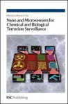 Nano and Microsensors for Chemical and Biological Terrorism Surveillance - Royal Society of Chemistry, Royal Society of Chemistry, Matthew Aernecke, Eric Snow, Lester B Knight, George G Malliaras