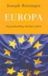 Europa : jej podwaliny dzisiaj i jutro - Benedykt XVI