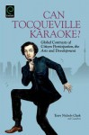 Can Tocqueville Karaoke?: Global Contrasts of Citizen Participation, the Arts and Development - Terry Clark