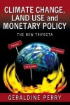 Climate Change, Land Use and Monetary Policy: The New Trifecta - Geraldine Perry