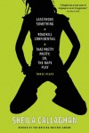 Lascivious Something/Roadkill Confidential/That Pretty Pretty; Or, The Rape Play: Three Plays - Sheila Callaghan