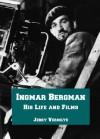 Ingmar Bergman: His Life and Films - Jerry Vermilye